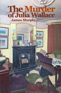 The Murder of Julia Wallace James Murphy